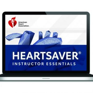Instructor Essentials Heartsaver CPR/FA Course; American Heart Association